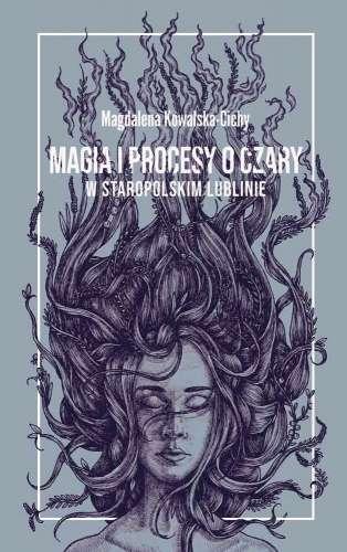 Magia_i_procesy_o_czary_w_staropolskim_Lublinie