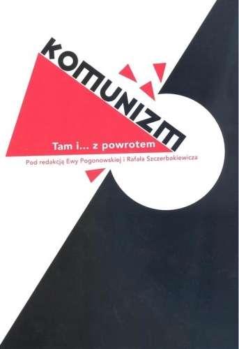 Komunizm._Tam_i..._z_powrotem