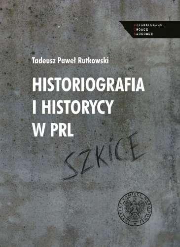 Historiografia_i_historycy_w_PRL._Szkice