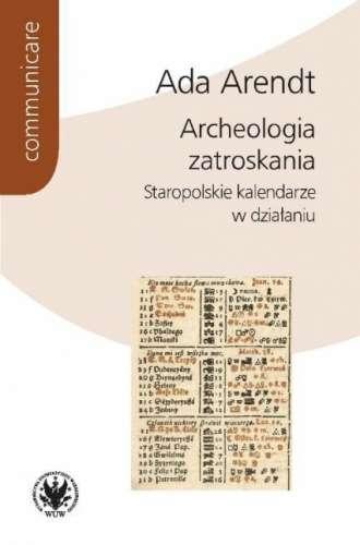 Archeologia_zatroskania._Staropolskie_kalendarze_w_dzialaniu