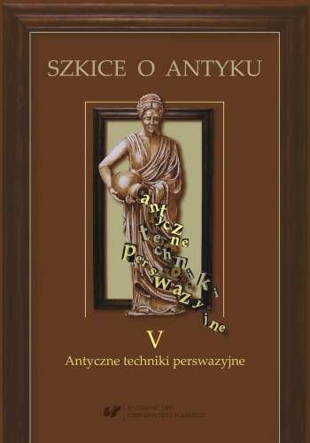 Szkice_o_antyku__t._5__Antyczne_techniki_perswazyjne