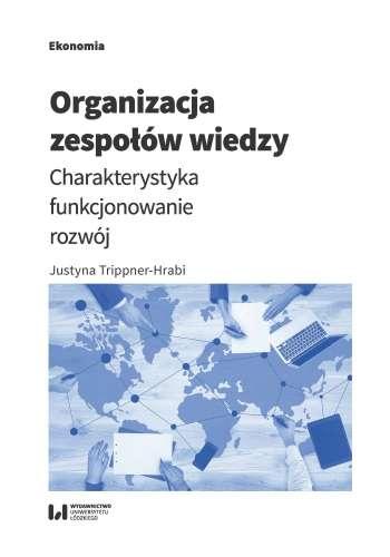 Organizacja_zespolow_wiedzy._Charakterystyka__funkcjonowanie__rozwoj