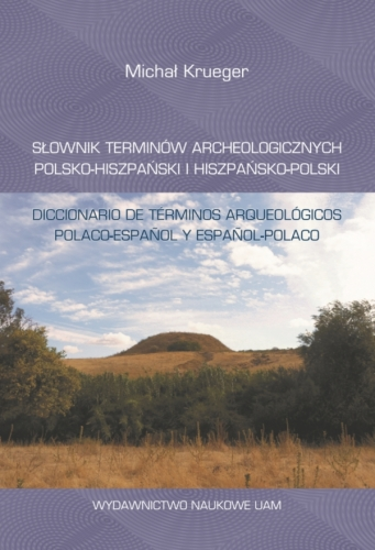 Slownik_terminow_archeologicznych_polsko_hiszpanski_i_hiszpansko_polski._Diccionario_de_terminos_arqueologicos_Polaco_Espanol_y_Espanol_Polaco