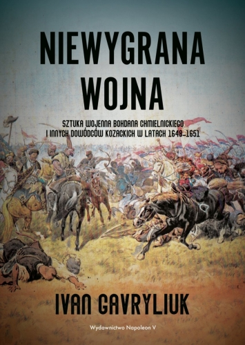 Niewygrana_wojna._Sztuka_wojenna_Bohdana_Chmielnickiego_i_innych_dowodcow_kozackich_w_latach_1648_1651