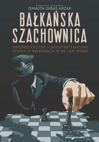 Balkanska_szachownica._Geopolityczne_i_geostrategiczne_studi
