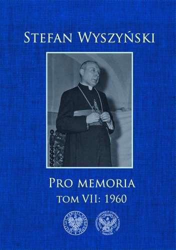 Stefan_Wyszynski._Pro_Memoria__t._VII__1960