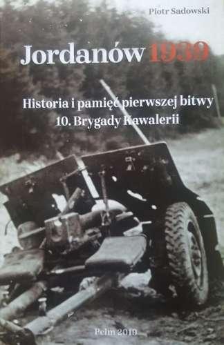 Jordanow_1939._Historia_i_pamiec_pierwszej_bitwy_10._Brygady_Kawalerii
