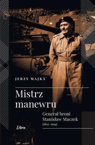 Mistrz_manewru._General_broni_Stanislaw_Maczek__1892_1994_