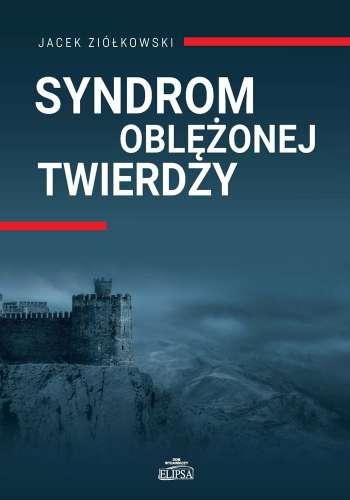 Syndrom_oblezonej_twierdzy
