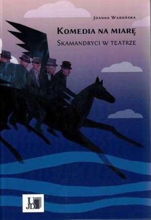 Komedia_na_miare._Skamandryci_w_teatrze