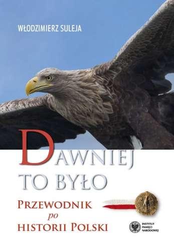 Dawniej_to_bylo._Przewodnik_po_historii_Polski