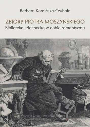 Zbiory_Piotra_Moszynskiego._Biblioteka_szlachecka_w_dobie_ro