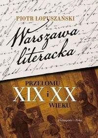 Warszawa_literacka_przelomu_XIX_i_XX_wieku