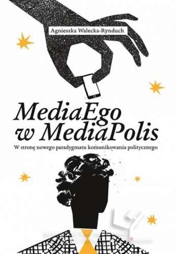 MediaEgo_w_MediaPolis._W_strone_nowego_paradygmatu_komunikow