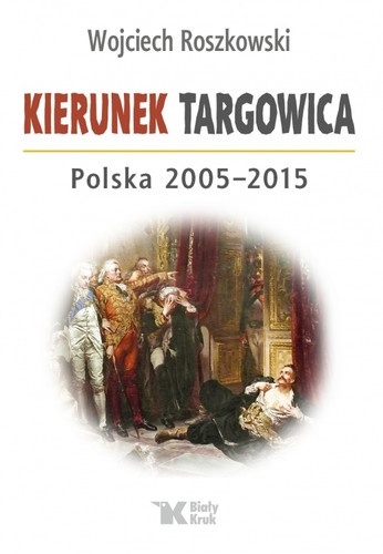 Kierunek_Targowica._Polska_2005_2015