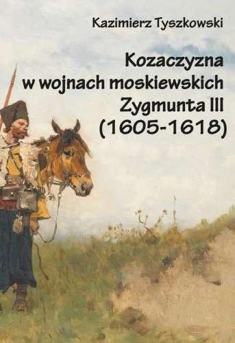 Kozaczyzna_w_wojnach_moskiewskich_Zygmunta_III__1605_1618_