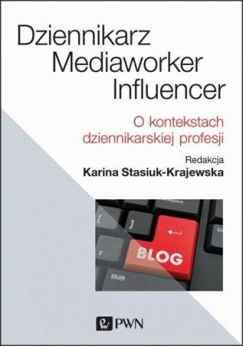 Dziennikarz__mediaworker__influencer._O_kontekstach_dziennik