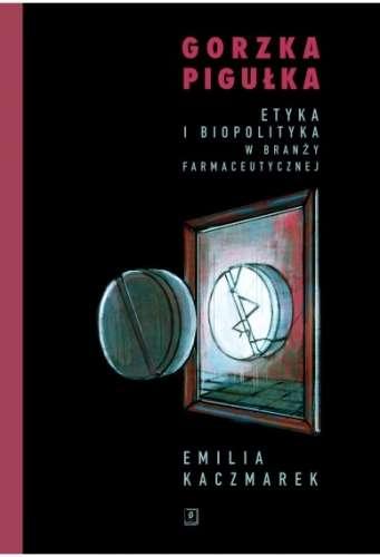 Gorzka_pigulka._Etyka_i_biopolityka_w_branzy_farmaceutycznej