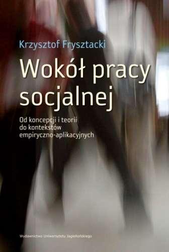 Wokol_pracy_socjalnej._Od_koncepcji_i_teorii_do_kontekstow_e