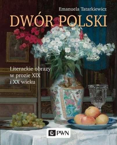 Dwor_polski._Literackie_obrazy_w_prozie_XIX_i_XX_wieku