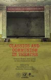 Classics_and_Communism_in_Theatre._Graeco_Roman_Antiquity_on