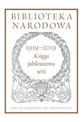 Biblioteka_narodowa._1919_2019._Ksiega_jubileuszowa_serii