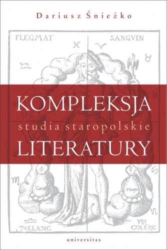 Kompleksja_literatury._Studia_staropolskie