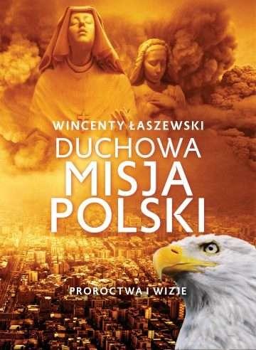 Duchowa_misja_Polski._Proroctwa_i_wizje