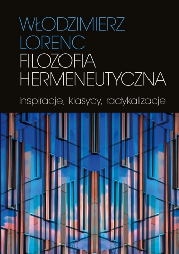 Filozofia_hermeneutyczna._Inspiracje__klasycy__radykalizacje