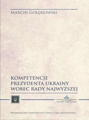 Kompetencje_prezydenta_Ukrainy_wobec_Rady_Najwyzszej