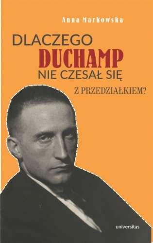 Dlaczego_Duchamp_nie_czesal_sie_z_przedzialkiem_