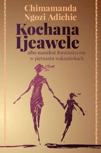 Kochana_Ijeawele_albo_manifest_feministyczny_w_pietnastu_wsk