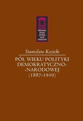 Pol_wieku_polityki_demokratyczno_narodowej__1887_1939_