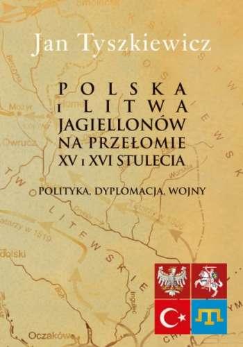 Polska_i_Litwa_Jagiellonow_na_przelomie_XV_i_XVI_stulecia._P