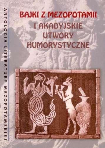 Bajki_z_Mezopotamii_i_akadyjskie_utwory_humorystyczne