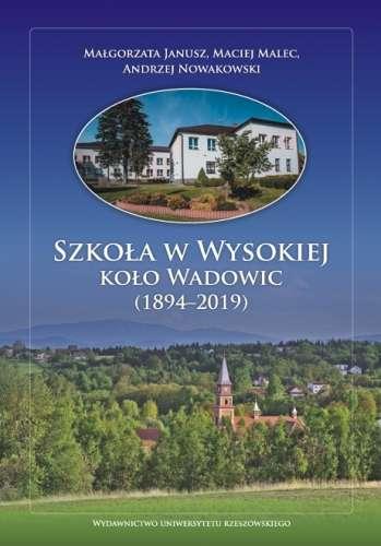 Szkola_w_Wysokiej_kolo_Wadowic__1894_2019_