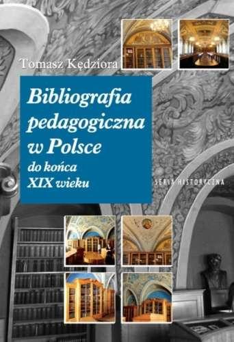 Bibliografia_pedagogiczna_w_Polsce_do_konca_XIX_wieku