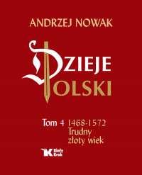 Dzieje_Polski._Tom_4_1468_1572_Trudny_zloty_wiek