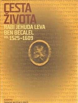 Cesta_zivota_rabi_Jehuda_Leva_Ben_Becalel_kol._1525_1609