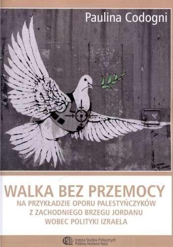 Walka_bez_przemocy_na_przykladzie_oporu_Palestynczykow_z_Zac