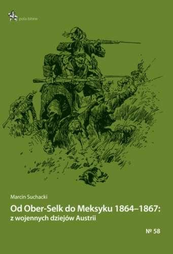 Od_Ober_Selk_do_Meksyku_1864_1867__z_wojennych_dziejow_Austr