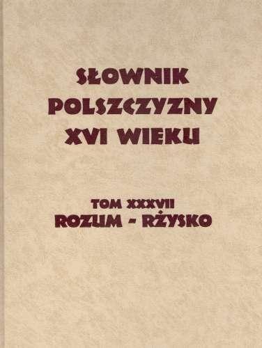 Slownik_polszczyzny_XVI_w._t._XXXVII_rozum_rzysko
