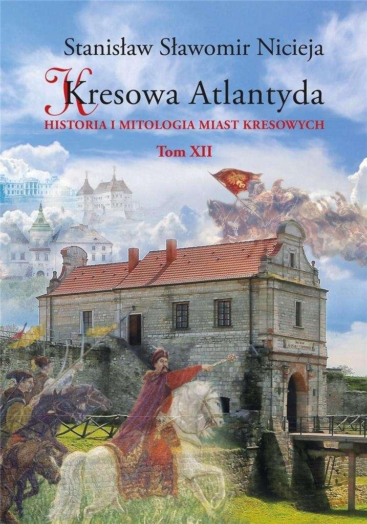 Kresowa_Atlantyda._Historia_i_mitologia_miast_kresowych._T._XII