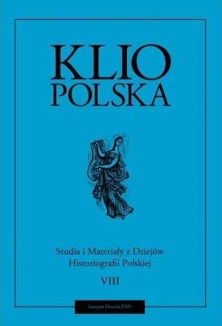 Klio_Polska._Studia_i_materialy_z_dziejow_historiografii_polskiej__T._XI