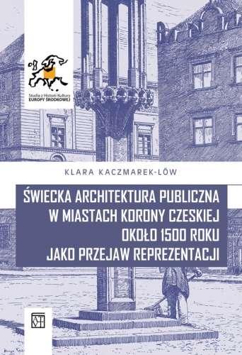 Swiecka_architektura_publiczna_w_miastach_korony_czeskiej_okolo_1500_roku_jako_przejaw_reprezentacji
