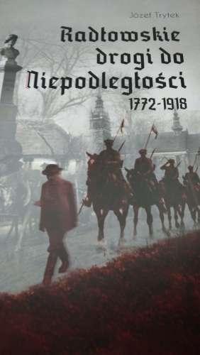 Radlowskie_drogi_do_Niepodleglosci_1772_1918