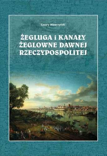 Zegluga_i_kanaly_zeglowne_dawnej_Rzeczypospolitej