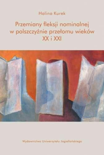 Przemiany_fleksji_nominalnej_w_polszczyznie_przelomu_wiekow_XX_i_XXI