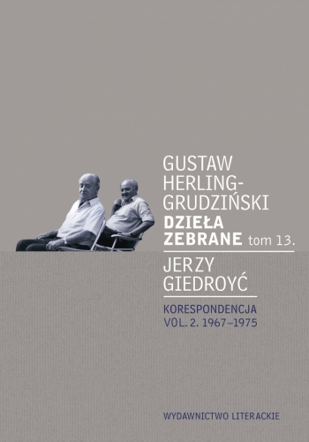 Dziela_zebrane_t.13._Jerzy_Giedroyc._Korespondencja_vol.2._1967_1975