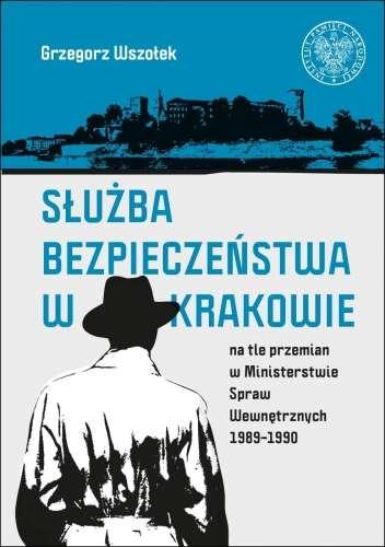 Sluzba_Bezpieczenstwa_w_Krakowie_na_tle_przemian_w_Ministerstwie_Spraw_Wewnetrznych_1989_1990
